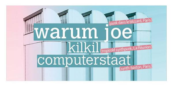 Warum Joe /// Kilkil /// Computerstaat