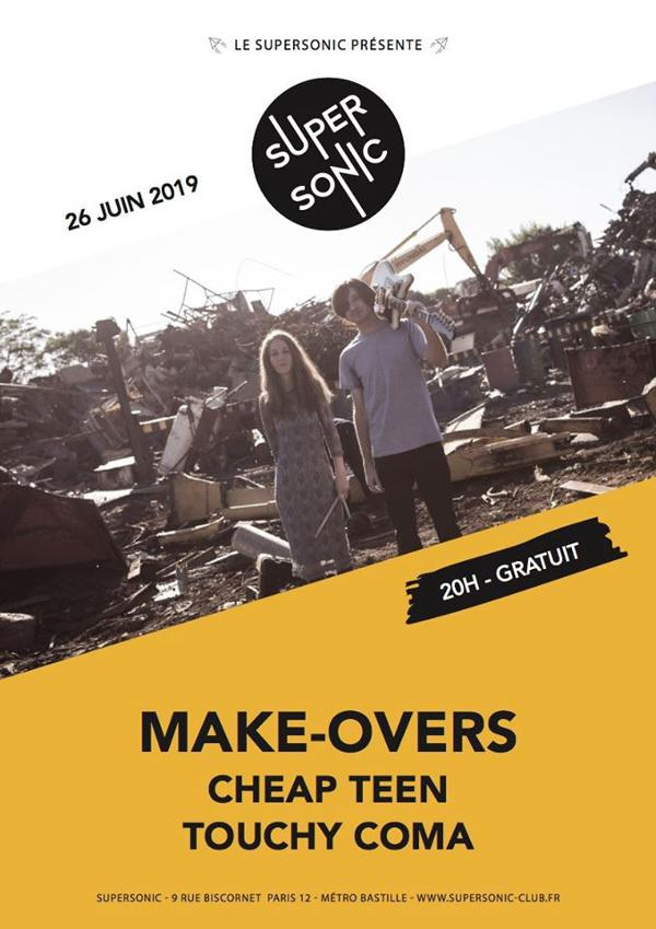 Make-Overs • Cheap Teen • Touchy Coma / Supersonic (Free entry)