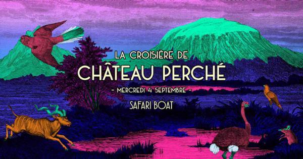 La croisière de Château Perché