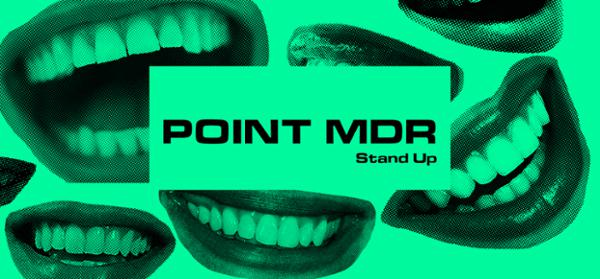 STAND-UP : POINT MDR