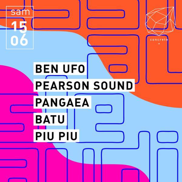 Concrete x Hessle Audio : Ben UFO, Pearson Sound, Pangaea, Batu, Piu Piu
