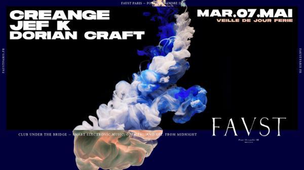 Faust — Mardi : Creange, Jef K, Dorian Craft