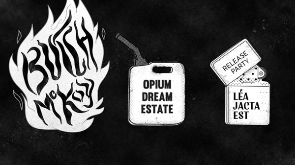 Butch McKoy / Opium Dream Estate / Léa Jacta Est Release Party