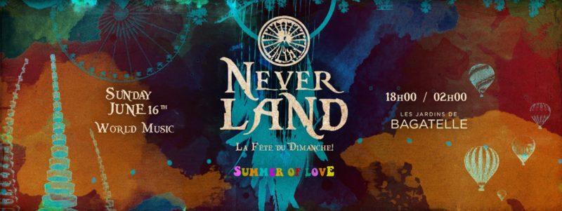 Neverland x Dimanche 16 Juin 2019 x Bagatelle
