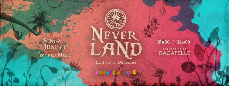 Neverland x Dimanche 23 JUIN 2019 x Bagatelle