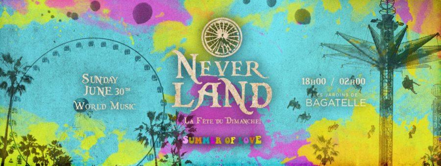 Neverland x Dimanche 30 JUIN 2019 x Bagatelle