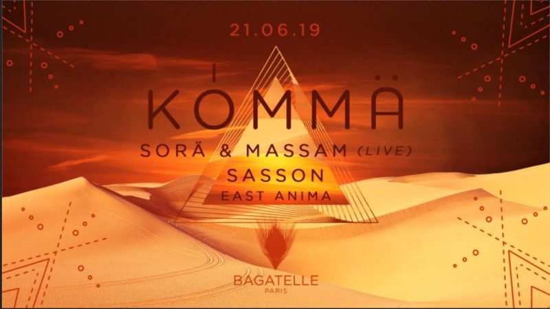 KÖMMA x Bagatelle w/ Sorä & Massam (Live), Sasson & East Anima