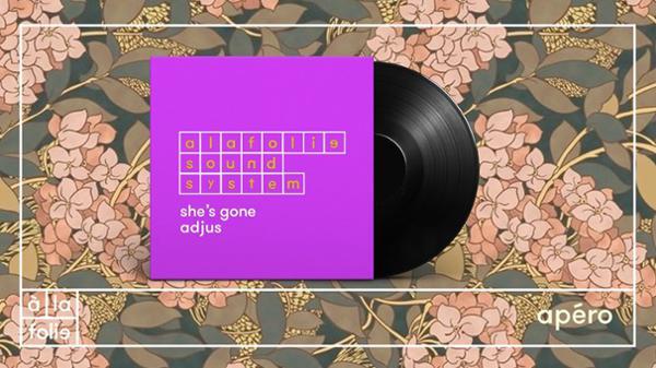 A la Folie SoundSystem : She's gone x Adjus