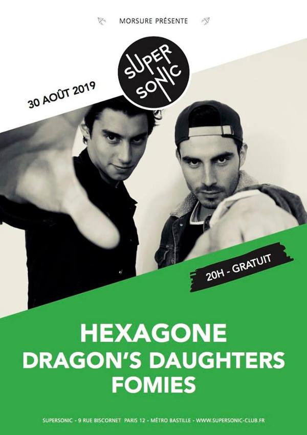 Hexagone • Dragon's Daughters • Fomies / Supersonic (Free entry)