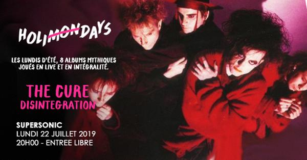 Holi(mon)days • The Cure - Disintegration / Supersonic