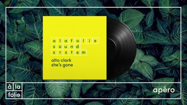 A la Folie SoundSystem : Alto Clark & She's gone