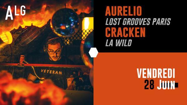Aurelio ◆ Lost Grooves Paris invite Cracken ◆ La Wild