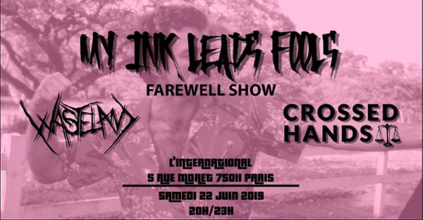 My Ink Leads Fools(FAREWELL SHOW)/Crossed Hands/Wasteland
