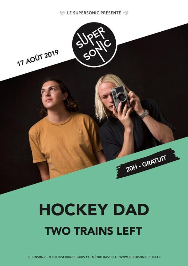 Hockey Dad • Two Trains Left / Supersonic (Free entry)