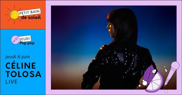 Jeudi Pop Pop | CÉLINE TOLOSA | Petit Bain | Gratuit
