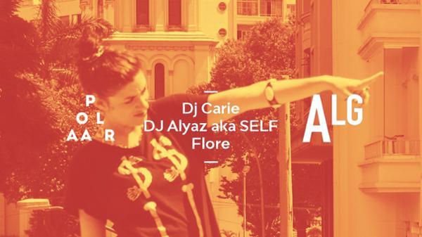Polaar 60 w/ Dj Carie, Dj Alyaz aka Self & Flore