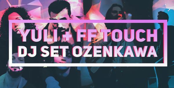 Yuli / FF Touch / DJ set Ozenkawa @ALG