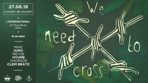We Need To Cross   Concert de soutien
