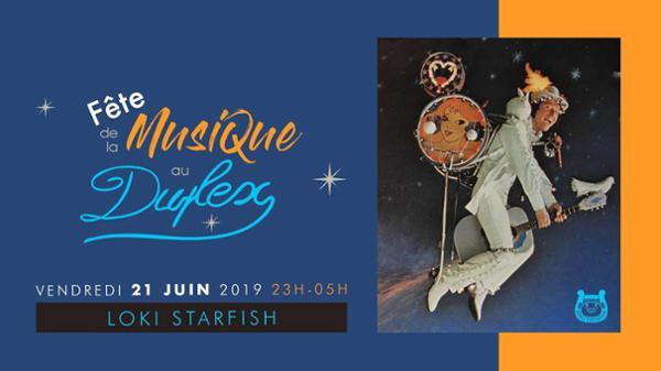 Fête de La Musique au Duplex - Loki Starfish