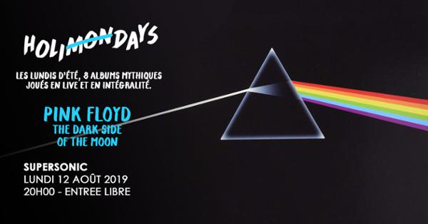 Holi(mon)days • Pink Floyd - Dark side of the Moon / Supersonic