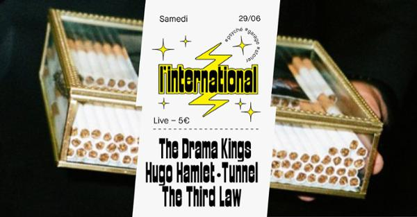 The Drama Kings • Hugo Hamlet • Tunnel • The Third Law à l'Inter
