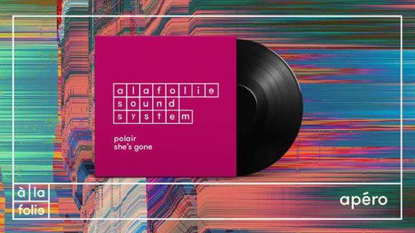 A la Folie Soundsystem : Polair & She's gone
