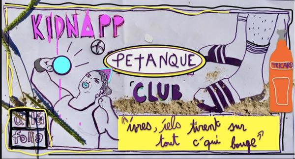 Club Petanque : Kidnapp Le Tournoi Des Shlagues ! +Dj Set
