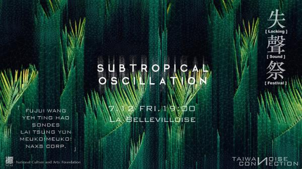 SUBTROPICAL OSCILLATION - LACKING SOUND FESTIVAL
