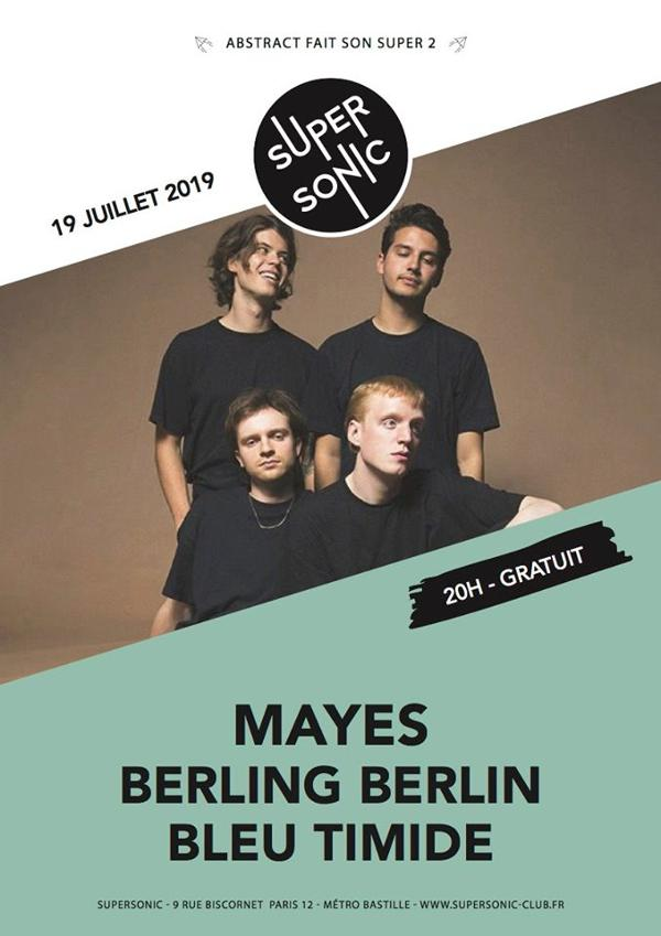 Mayes • Berling Berlin • Bleu Timide / Supersonic (Free entry)