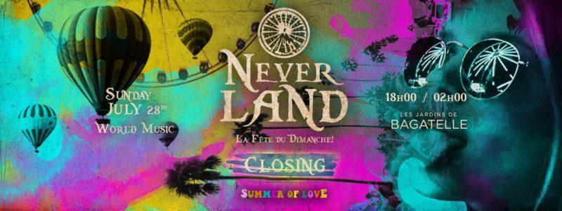 Dimanche 28 Juillet x Closing Neverland x Bagatelle