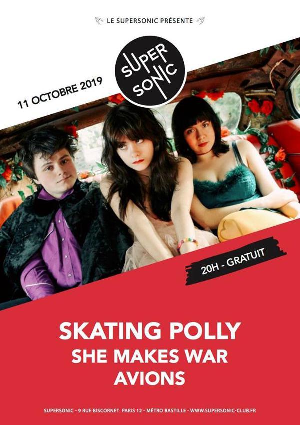 Skating Polly • She Makes War • Avions / Supersonic (Free)