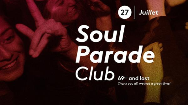Soul Parade Club 69 and last.