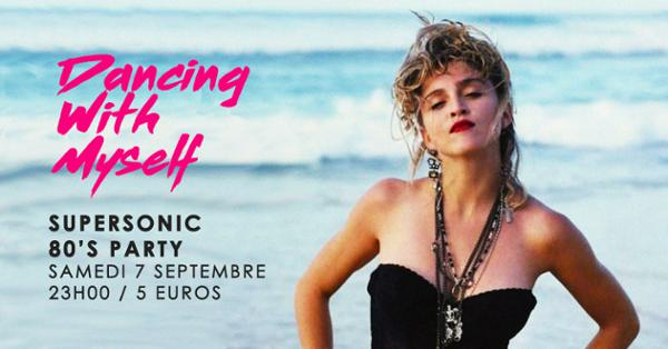 Dancing With Myself #16 / Supersonic 80's Party