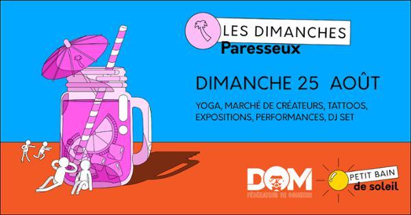 LES DIMANCHES PARESSEUX : DOM / 25.08