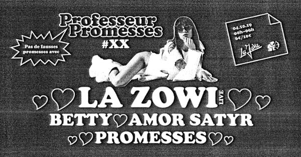 Professeur Promesses #20 w/ La Zowi, Betty, Amor Satyr & more