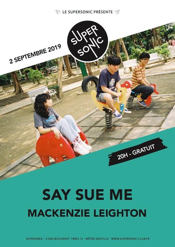 Say Sue Me • Mackenzie Leighton / Supersonic (Free entry)