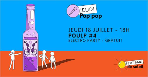 Jeudi Pop Pop | Poulp #4 : ELECTRO PARTY