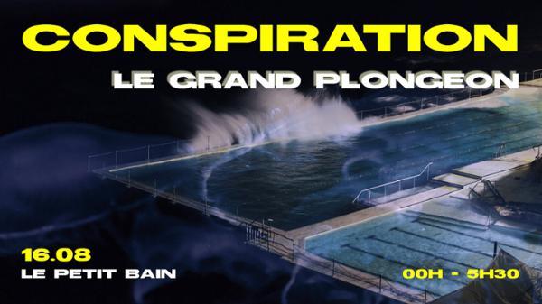 CONSPIRATION ⍚ LE GRAND PLONGEON