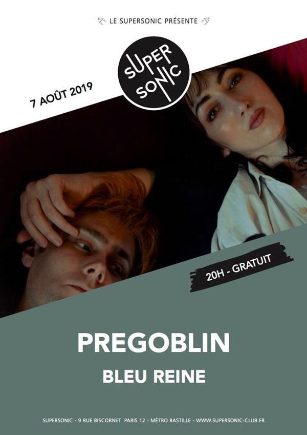 Pregoblin • Bleu Reine / Supersonic (Free entry)