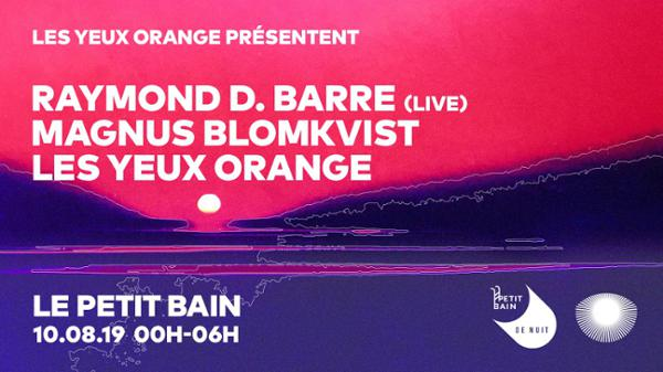 Les Yeux Orange x Raymond D. Barre (Live) x Magnus Blomkvist