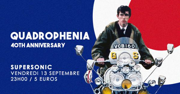 Quadrophenia 40th Anniversary / La Nuit Mods du Supersonic