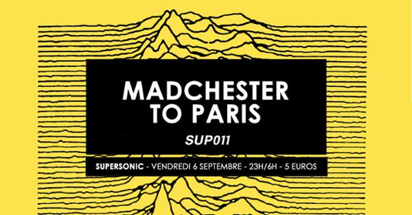 Madchester to Paris — Sup 011 / Supersonic