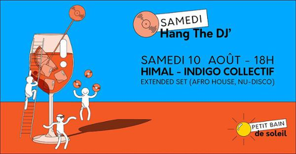 Hang the DJ : Himal All Day Long (Indigo Collectif) / Petit Bain