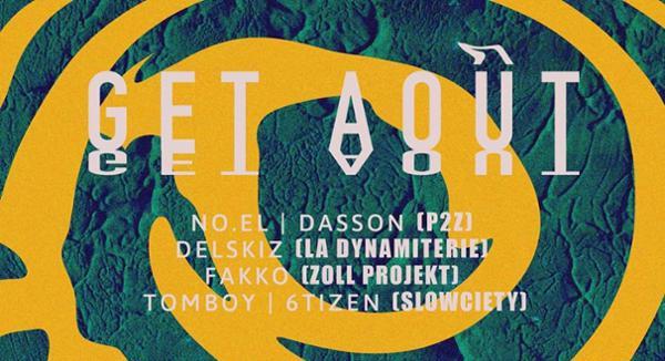 Get Août ! W/ Dynamiterie Records, P2Z, Zoll Projekt & Slowciety