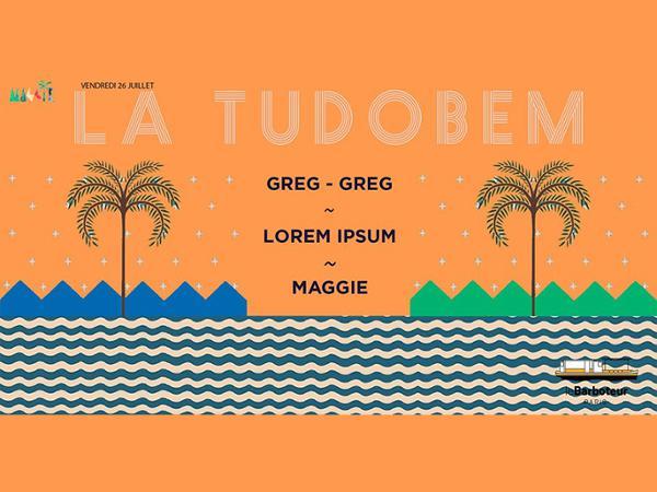 La Tudobem en Open Air w/ Greg-Greg, Lorem Ipsum, Maggie