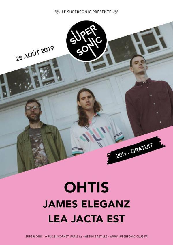 OHTIS • James Eleganz • Léa Jacta Est / Supersonic - Free entry