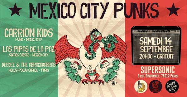 Mexico City Punks ! Carrion Kids • Las Pipas De La Paz • Deedee and the abracadabras