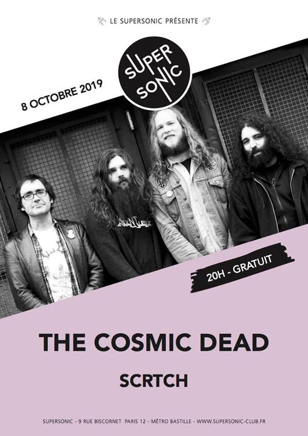 The Cosmic Dead • Scrtch / Supersonic (Free entrance)