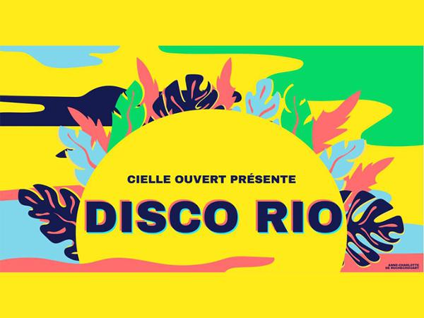 Cielle Ouvert : DISCO RIO!
