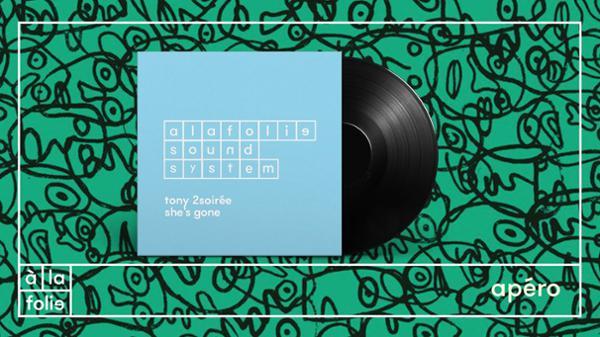 A la Folie SoundSystem : Tony2soirée & She's gone !